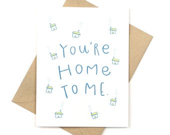 you're home to me - valentine's day card - anniversary card - love card