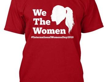 International Women's Day We The Women Shirt