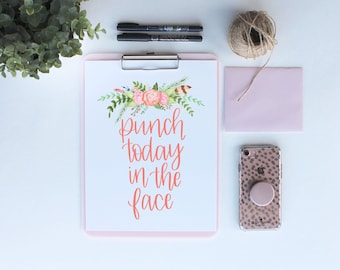 Punch Today in the Face | Digital Print