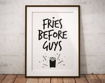 Fries Before Guys Poster | printable art, feminist art, feminist print, feminist gift, food print, roommate gift, funny wall art, bff gift