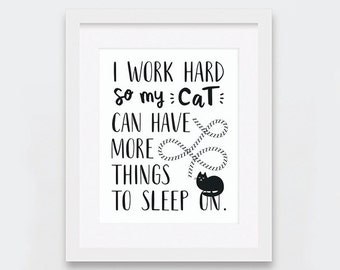 I Work Hard So My Cat Printable Art, Typographic Art, Funny Cat Art for Cat Lovers, Black and White Cat Print, Instant Download Wall Art