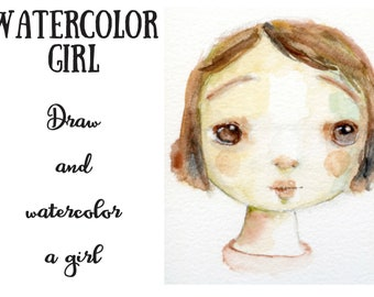 WATERCOLOR GIRL - step by step process PDF and Video