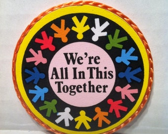 We're All in This Together-motivational handmade magnet, 1980's or early '90's