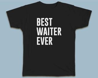 BEST Waiter EVER T-shirt