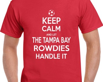 Keep Calm And Rowdies  T Shirt