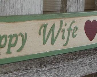 Happy Wife Happy Life sign