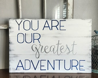 You are our greatest adventure sign, nursery sign, blue and silver, babyshower gift present, baby decor, adventure sign, nursery decor