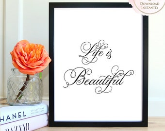 Printable wall art, Printable Quote, Life Is Beautiful, Wall Art Prints, Printable Art, Home decor, Printable Gift, Inspirational Art, Print