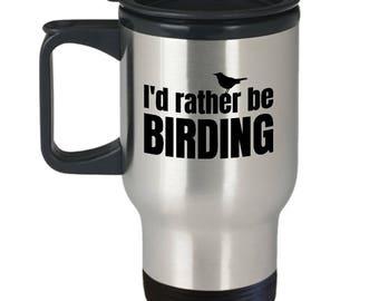 Funny Birdwatching Travel Mug - Birding Gift Idea - Bird Watching - Present For Birder - I'd Rather Be Birding - Ornithologist