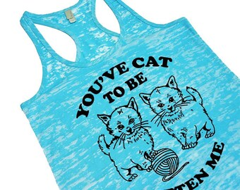You've Cat To Be Kitten Me Womens Tank Top Neon Blue Pink Cat Lover Gift for Girlfriend