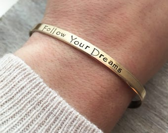 Brass Cuff Bracelet - Follow Your Dreams Bracelet -Gift for her - Inspirational Jewelry - Hand Stamped Bracelet