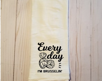 Every Day I'm Brusselin' Kitchen Tea Towel