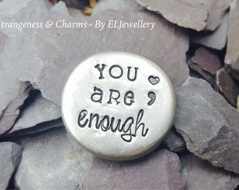 Hand Stamped Semi Colon 'You are Enough' Pewter Pebble Hug Stone, Keepsake, Inspirational,Pocket Stone, Hope,Empowering,Stocking Filler.
