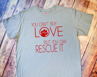 Animal Rescue Shirt - You Can't Buy Love, But You Can Rescue It - Vintage Gray Tee