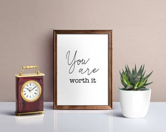 Printable Artworks Motivational Quotes You Are Worth It Easy Download