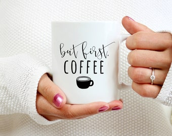 Coffee lovers gift, Mug with sayings, coffee cup, funny mugs, funny coffee mugs, funny gifts for women, Mom gift, unique gifts, Coffee Quote
