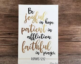 Wood Print Block: Be Joyful in Hope, Patient in Affliction, Faithful in Prayer Inspirational Print