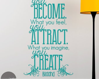 What You Think You Become What You Feel You Attract What You Imagine You Create Buddha Quote Vinyl Wall Decal Sticker