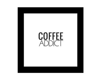Coffee Addict text, Square Printable, Minimalist Design, Digital Download, Inspirational Quotes, 4x4, 6x6, 8x8, 10x10, File for Canvas