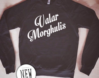 Valar Morghulis Sweatshirt - Inspired by Game of Thrones - by So Effing Cute