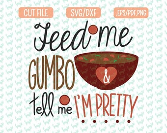 Cajun svg etsy feed me gumbo svg cut file dxf eps pdf png for silhouette and cameo iron on cajun christmas m4hsunfo