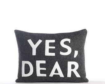 "Decorative Pillow, Throw Pillow, ""Yes, Dear"" pillow, 10x14 inch"