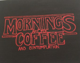 Stranger Things Coffee and Contemplation Hand Painted Canvas | Multiple Sizes
