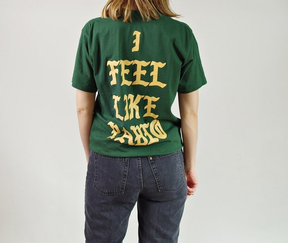 Vtg Feel Like Pablo Amsterdam forest green unisex streetwear t-shirt