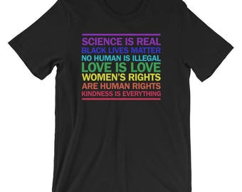 Science is Real Love is Love Kindness is Everything Short-Sleeve Unisex T-Shirt