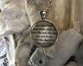 The Two Most Important Days in your life Quote Pendant Necklace encouragement Inspirational inspiration jewelry gift