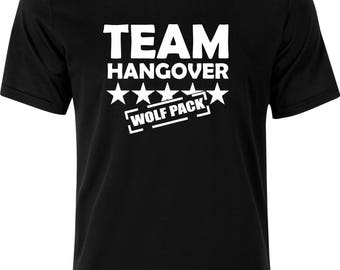 Team hangover wolf pack stag party funny humour gift  sacastic present party christmas  100% cotton t shirt