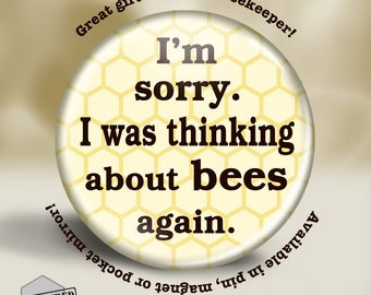 Bee Keeper Pin, Magnet or Pocket Mirror, 2.25'' Inch, Save the Bees Collection