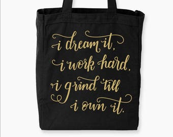 I dream it, I work hard, I grind till I own it – Beyoncé quote, tote bag, workout bag, canvas tote, inspirational tote, black tote bag, gift