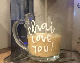 Chai Love You clear mug