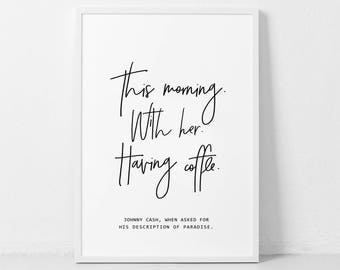 This morning with her having coffee, Johnny Cash Coffee Quote, Love Print, Typography Art, Scandinavian Decor, Motivational Wall Print.