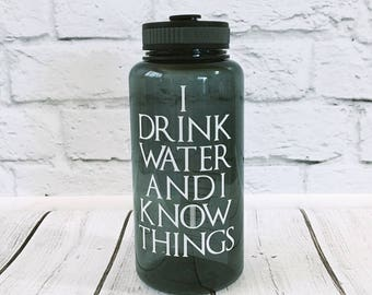 Custom water bottle/game of thrones water bottle/Water bottle/Game of Thrones gift/I drink and i know things/wide mouth water bottle/