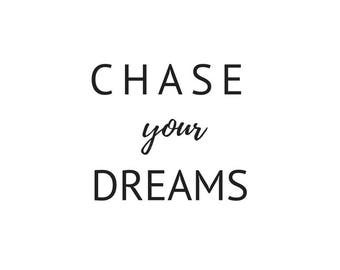 chase your dreams instant download printable art