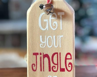 Get Your Jingle On | Wood Wine Bottle Tag | Wood Christmas Ornament | Hostess Gift | Christmas Wine Gift