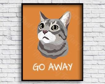 PRINTABLE CAT POSTER | Cat Gift | Print it yourself | Go Away Cat |