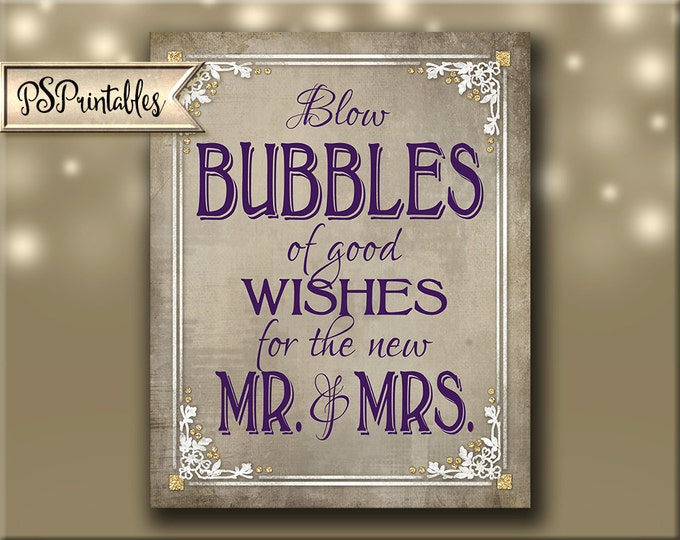 Printable Bubbles Send Off Wedding sign - Blow Bubbles of Good Wishes for the new Mr. & Mrs., Victorian Wedding sign, Old Lace Collection