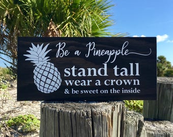 Pineapple Wood Sign, Be A Pineapple, Stand Tall, Wear A Crown, Be Sweet On The Inside Sign, Birthday Gift, Gift For Her, Stay Positive Sign