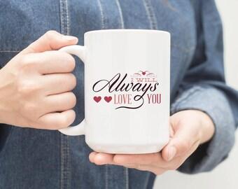 Love Mug i will always love you heart mug couples mug 11oz ceramic coffee mug romantic quote gift for him her valentines novelty mug M128