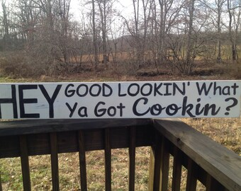 Hey Good Lookin What Ya Got Cookin Large Country Rustic Farmhouse Kitchen Sign