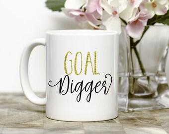 Goal Digger Mug, Inspirational Gift, Entrepreneur Mug
