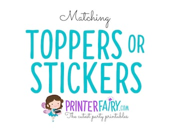 Matching Toppers or Stickers