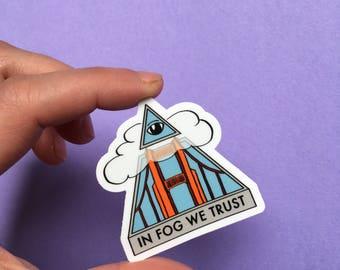In Fog We Trust sticker