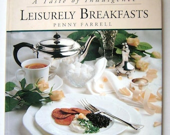 LEISURELY BREAKFASTS A Taste Of Indulgence Penny Farrell Cookbook Cooking