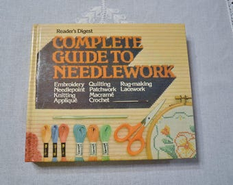 Vintage Book Complete Guide to Needlework by Readers Digest Instructional DIY Craft Projects PanchosPorch