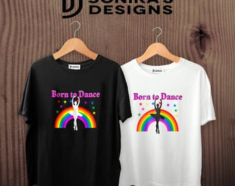 Born to Dance Dance Ballet T Shirt
