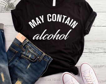 May Contain Alcohol T-Shirt, Irish Funny Shirt, St Patricks Day Shirt, Beer Shirt, May Contain Gin Shirt, May Contain Vodka Shirt, Alcohol
